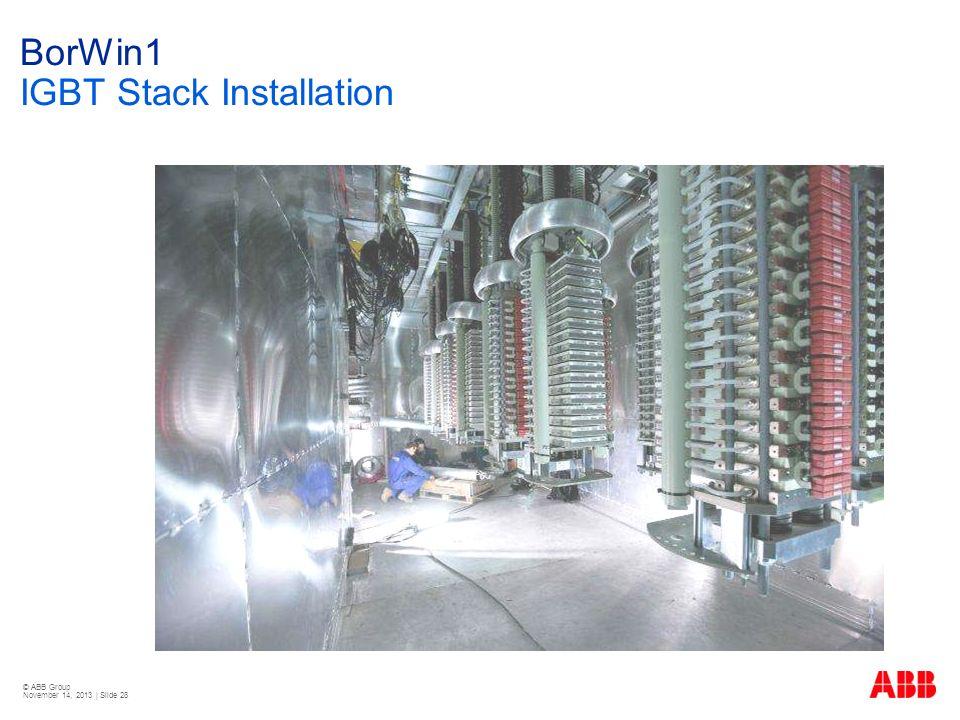 © ABB Group November 14, 2013 | Slide 28 BorWin1 IGBT Stack Installation