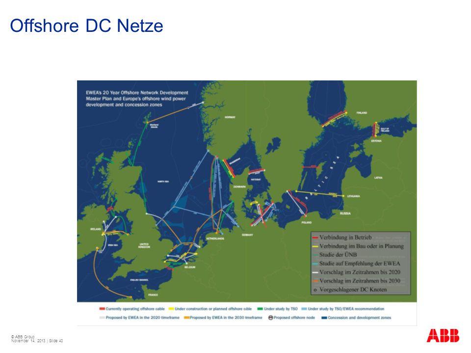 © ABB Group November 14, 2013 | Slide 40 Offshore DC Netze