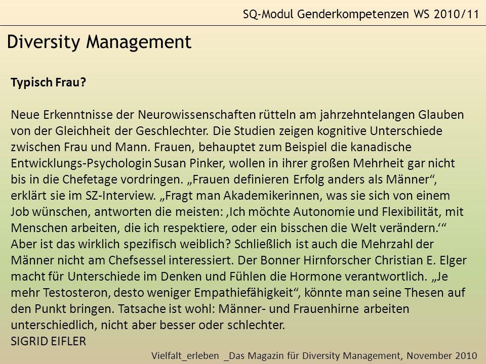 SQ-Modul Genderkompetenzen WS 2010/11 Diversity Management Typisch Frau? Neue Erkenntnisse der Neurowissenschaften rütteln am jahrzehntelangen Glauben