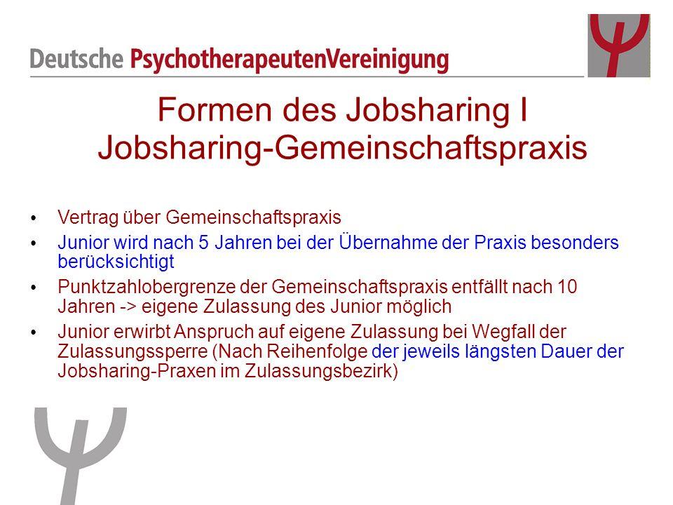 Formen des Jobsharing I Jobsharing-Gemeinschaftspraxis Vertrag über Gemeinschaftspraxis Junior wird nach 5 Jahren bei der Übernahme der Praxis besonde