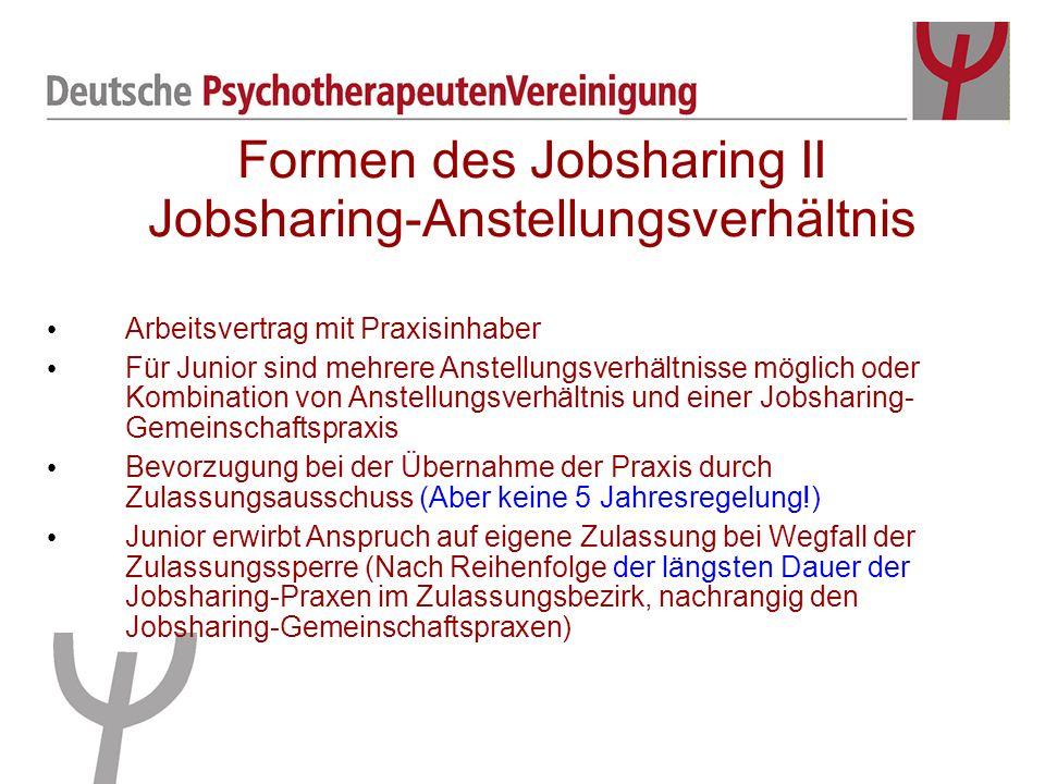 Formen des Jobsharing II Jobsharing-Anstellungsverhältnis Arbeitsvertrag mit Praxisinhaber Für Junior sind mehrere Anstellungsverhältnisse möglich ode