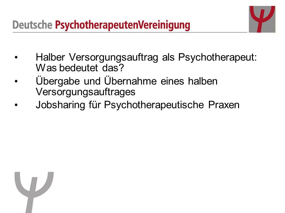 Halber Versorgungsauftrag als Psychotherapeut: Was bedeutet das? Übergabe und Übernahme eines halben Versorgungsauftrages Jobsharing für Psychotherape