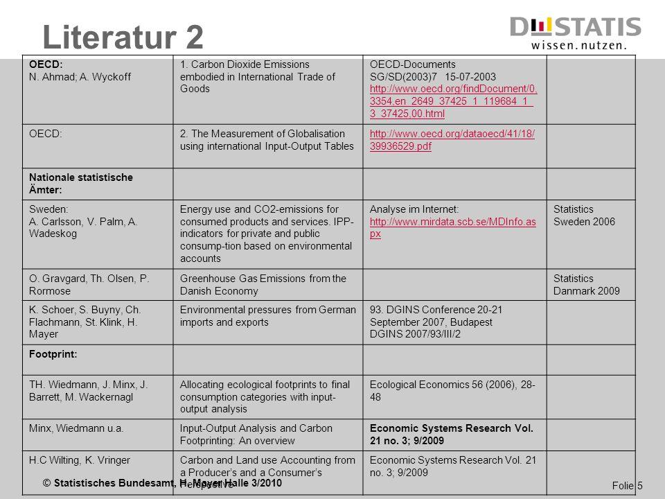 © Statistisches Bundesamt, H. Mayer Halle 3/2010 Folie 5 Literatur 2 OECD: N. Ahmad; A. Wyckoff 1. Carbon Dioxide Emissions embodied in International