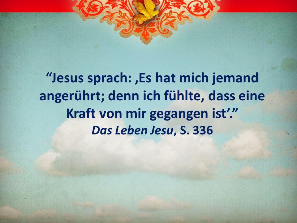 Jesus sprach: Es hat mich jemand angerührt; denn ich fühlte, dass eine Kraft von mir gegangen ist. Das Leben Jesu, S. 336