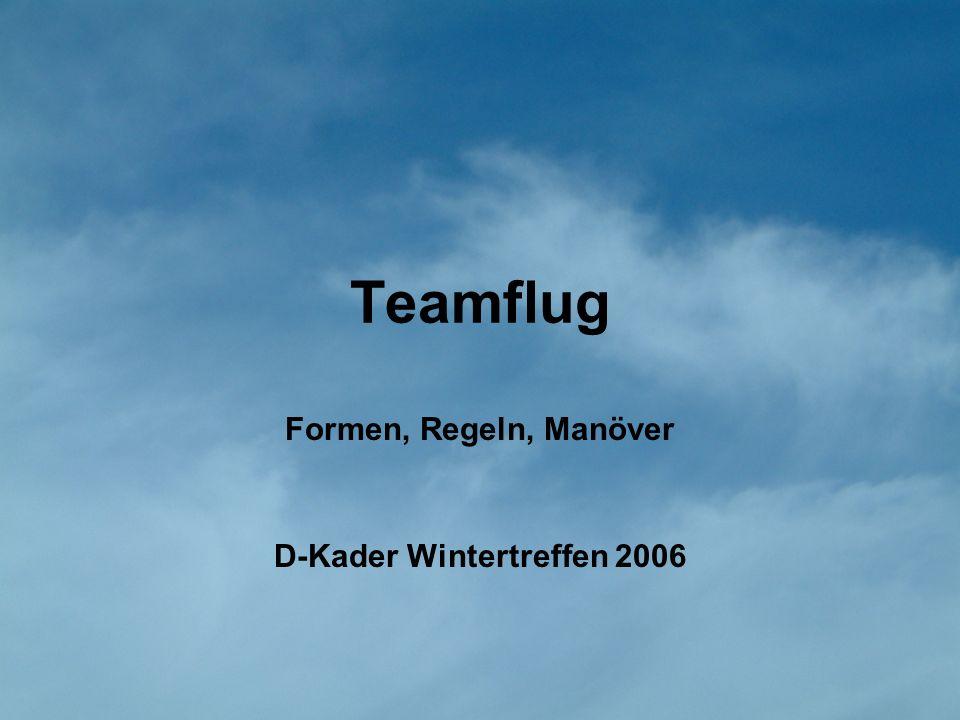 Teamflug Formen, Regeln, Manöver D-Kader Wintertreffen 2006