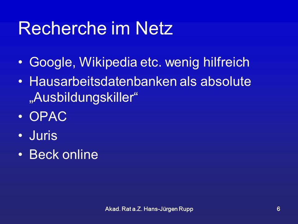 Akad.Rat a.Z. Hans-Jürgen Rupp6 Recherche im Netz Google, Wikipedia etc.