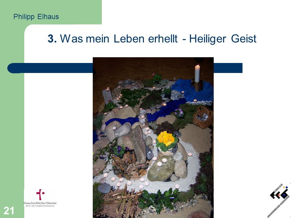 21 3. Was mein Leben erhellt - Heiliger Geist Philipp Elhaus