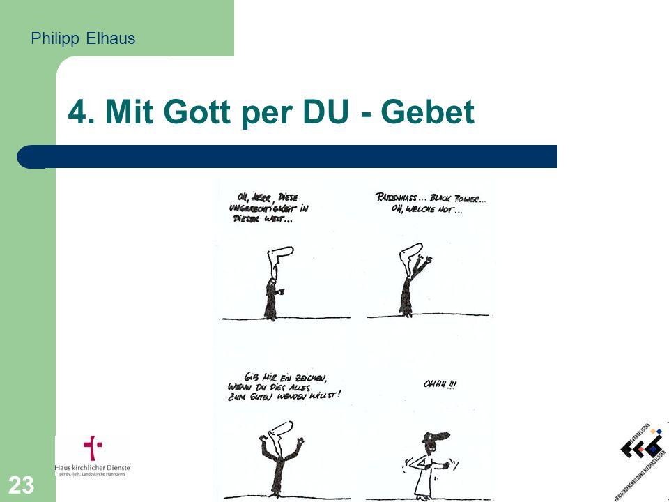 23 4. Mit Gott per DU - Gebet Philipp Elhaus