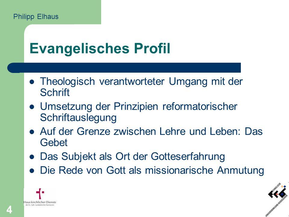4 Evangelisches Profil Theologisch verantworteter Umgang mit der Schrift Umsetzung der Prinzipien reformatorischer Schriftauslegung Auf der Grenze zwi