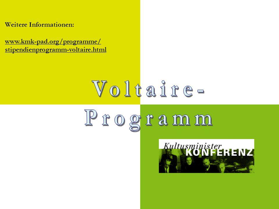 Weitere Informationen: www.kmk-pad.org/programme/ stipendienprogramm-voltaire.html