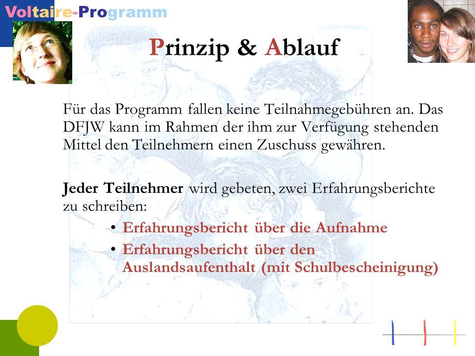 Voltaire-Programm Prinzip & Ablauf Für das Programm fallen keine Teilnahmegebühren an. Das DFJW kann im Rahmen der ihm zur Verfügung stehenden Mittel