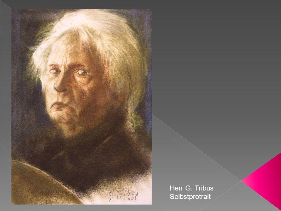 Herr G. Tribus Selbstprotrait