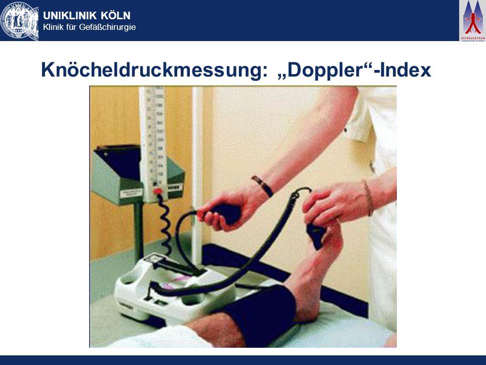 UNIKLINIK KÖLN Klinik für Gefäßchirurgie Knöcheldruckmessung: Doppler-Index