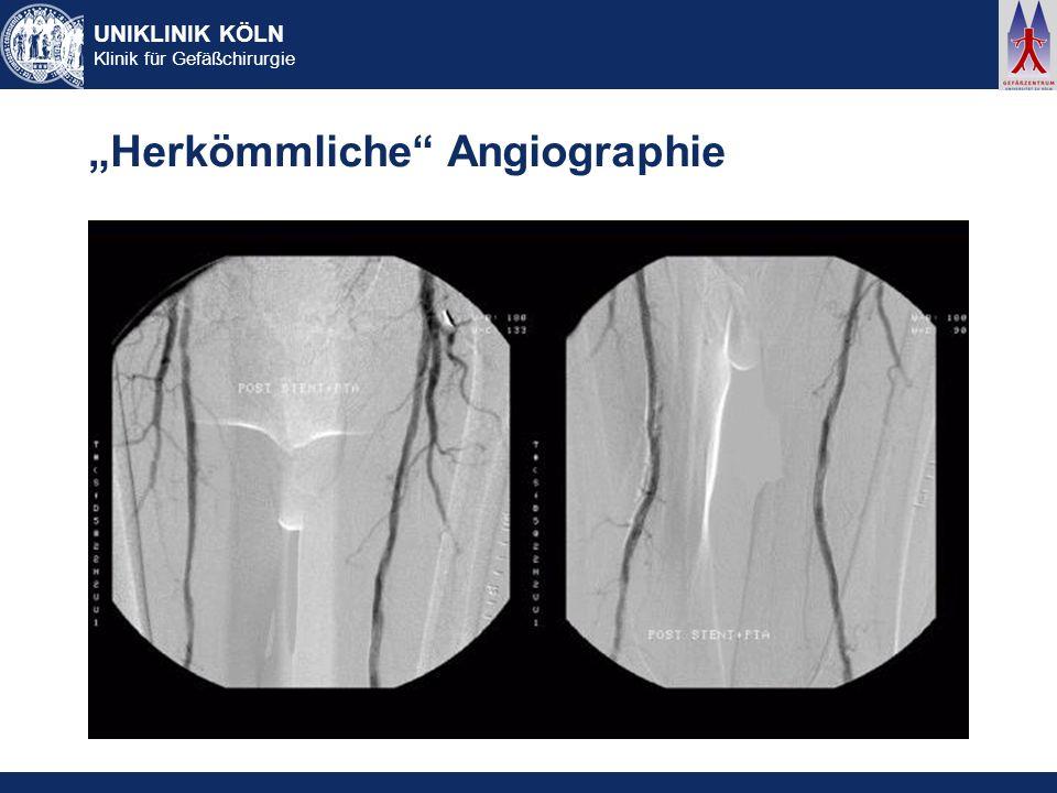 UNIKLINIK KÖLN Klinik für Gefäßchirurgie Herkömmliche Angiographie