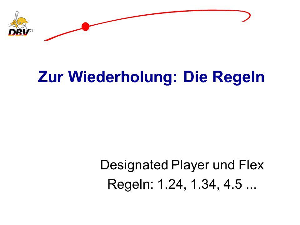 Zur Wiederholung: Die Regeln Designated Player und Flex Regeln: 1.24, 1.34, 4.5...
