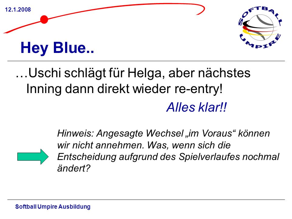 Softball Umpire Ausbildung 12.1.2008 Hey Blue..