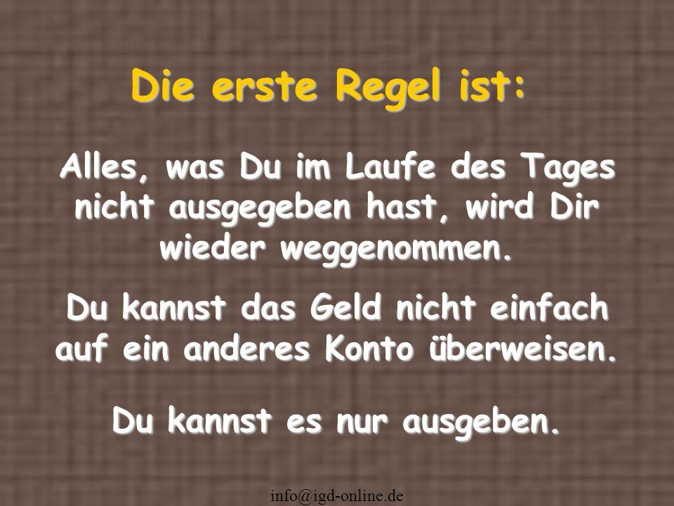 info@igd-online.de Was wir an diesem Tag nicht gelebt haben, ist für immer verloren .
