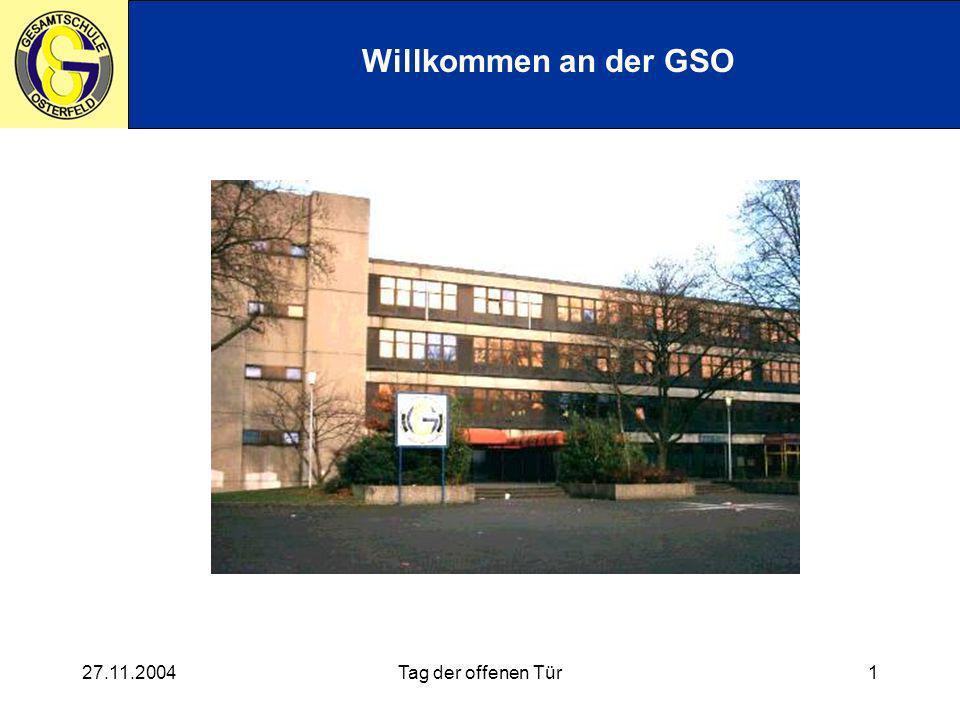 27.11.2004Tag der offenen Tür1 Willkommen an der GSO