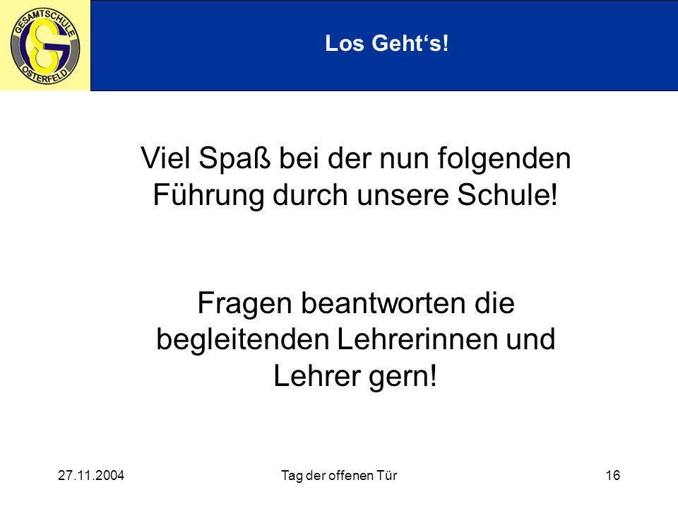 27.11.2004Tag der offenen Tür16 Los Gehts.