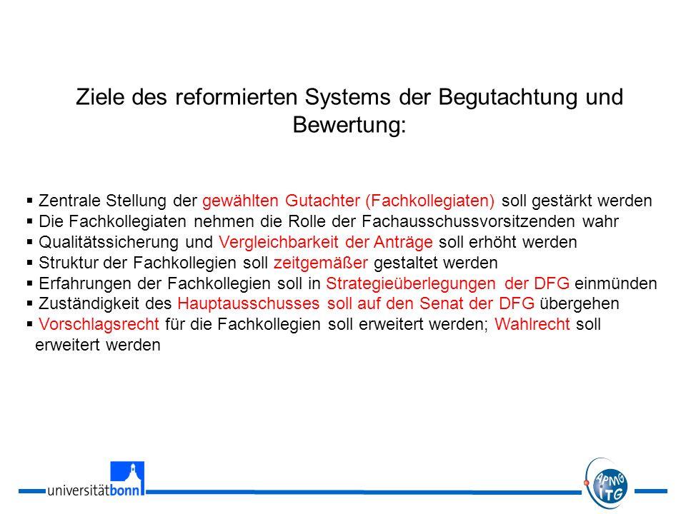 Ziele des reformierten Systems der Begutachtung und Bewertung: Zentrale Stellung der gewählten Gutachter (Fachkollegiaten) soll gestärkt werden Die Fa