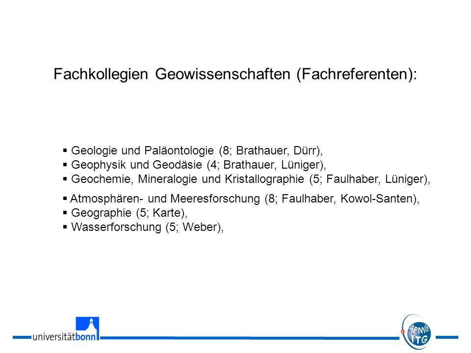 Fachkollegien Geowissenschaften (Fachreferenten): Geologie und Paläontologie (8; Brathauer, Dürr), Geophysik und Geodäsie (4; Brathauer, Lüniger), Geo