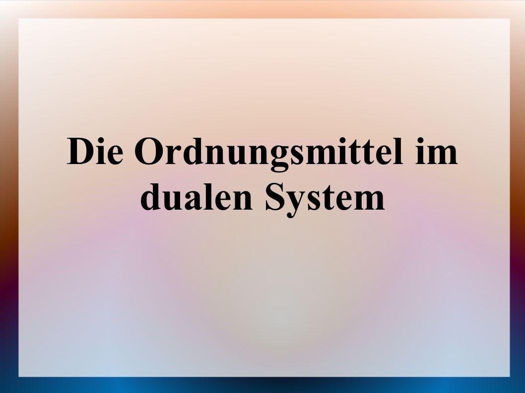 Die Ordnungsmittel im dualen System