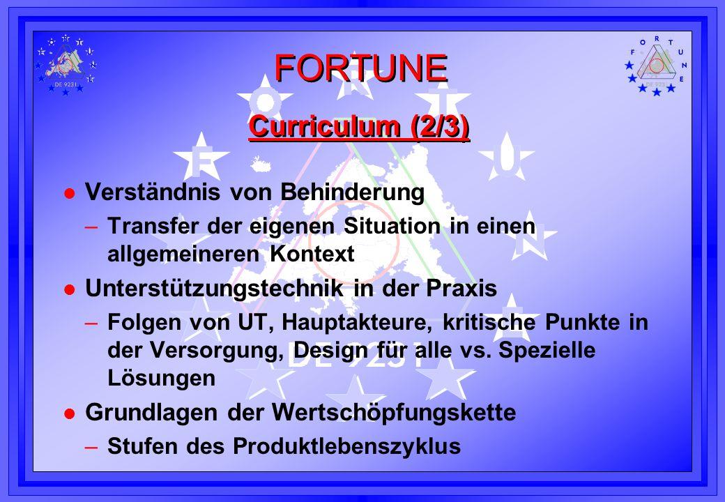 FORTUNE Curriculum (2/3) l Verständnis von Behinderung –Transfer der eigenen Situation in einen allgemeineren Kontext l Unterstützungstechnik in der P