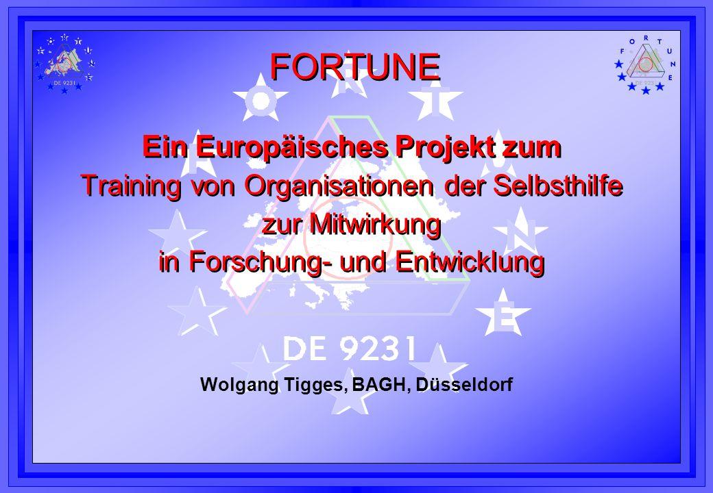 Ein Europäisches Projekt zum Training von Organisationen der Selbsthilfe zur Mitwirkung in Forschung- und Entwicklung Wolgang Tigges, BAGH, Düsseldorf
