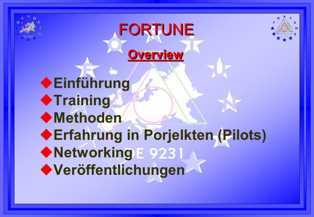 FORTUNE Introduction to FORTUNE Zitat aus der EU TIDE Pilotphase: the most successful projects had the enthusiastic and active involvement of established, formal user organisations.
