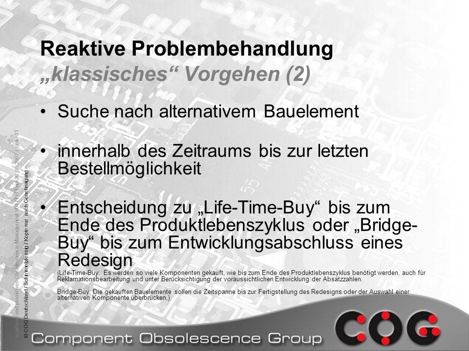 reaktives und proaktives Obsolescence-Management V01 / FH Trier 31.05.2007 / Seite 11© COG Deutschland / Schimmelpfennig / Kopie nur nach Genehmigung