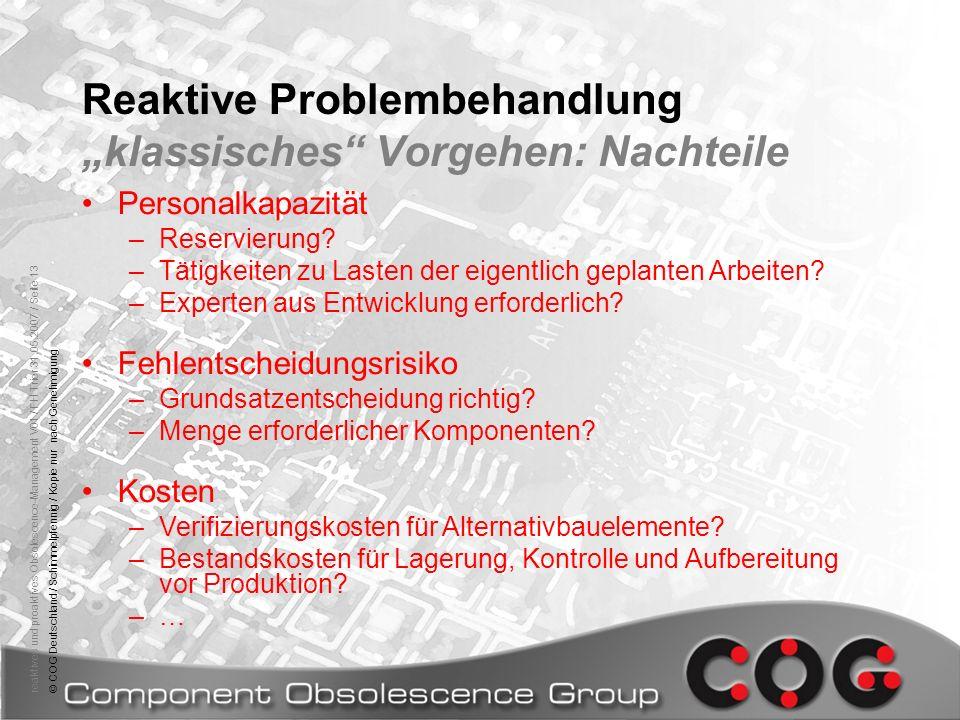 reaktives und proaktives Obsolescence-Management V01 / FH Trier 31.05.2007 / Seite 13© COG Deutschland / Schimmelpfennig / Kopie nur nach Genehmigung