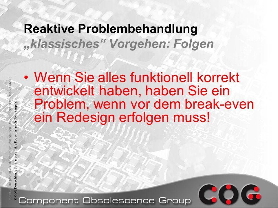 reaktives und proaktives Obsolescence-Management V01 / FH Trier 31.05.2007 / Seite 17© COG Deutschland / Schimmelpfennig / Kopie nur nach Genehmigung