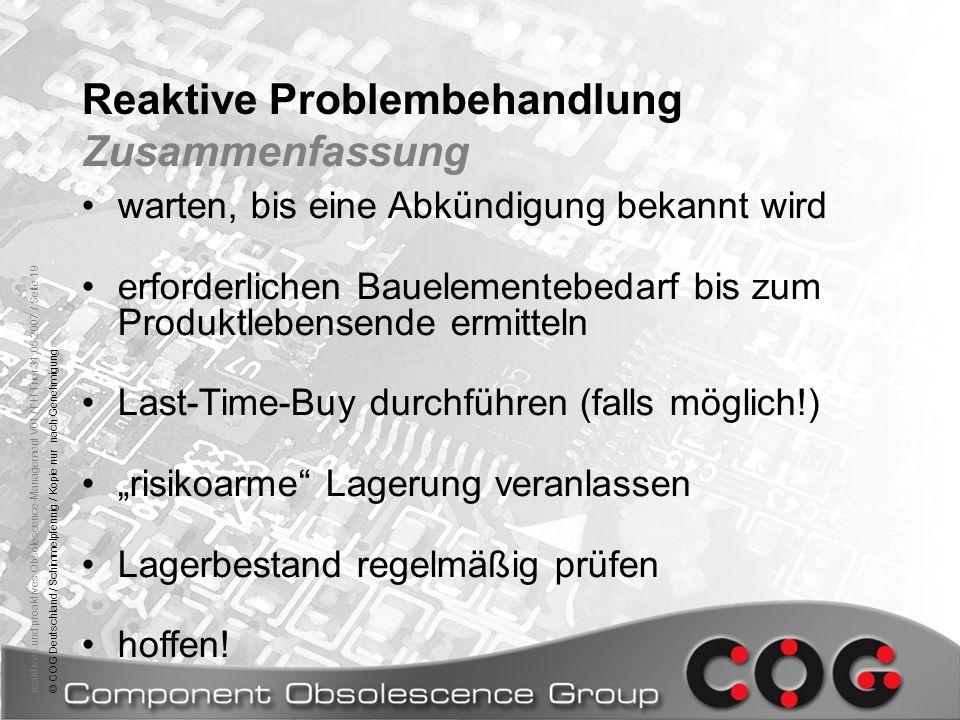 reaktives und proaktives Obsolescence-Management V01 / FH Trier 31.05.2007 / Seite 19© COG Deutschland / Schimmelpfennig / Kopie nur nach Genehmigung