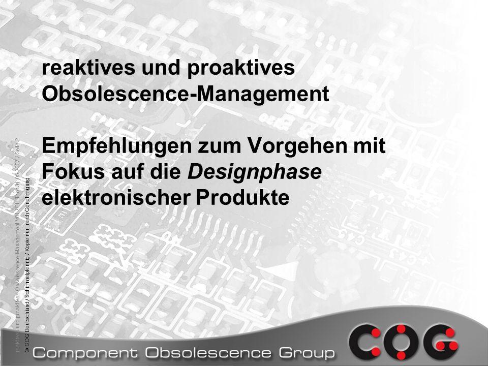 reaktives und proaktives Obsolescence-Management V01 / FH Trier 31.05.2007 / Seite 2© COG Deutschland / Schimmelpfennig / Kopie nur nach Genehmigung r