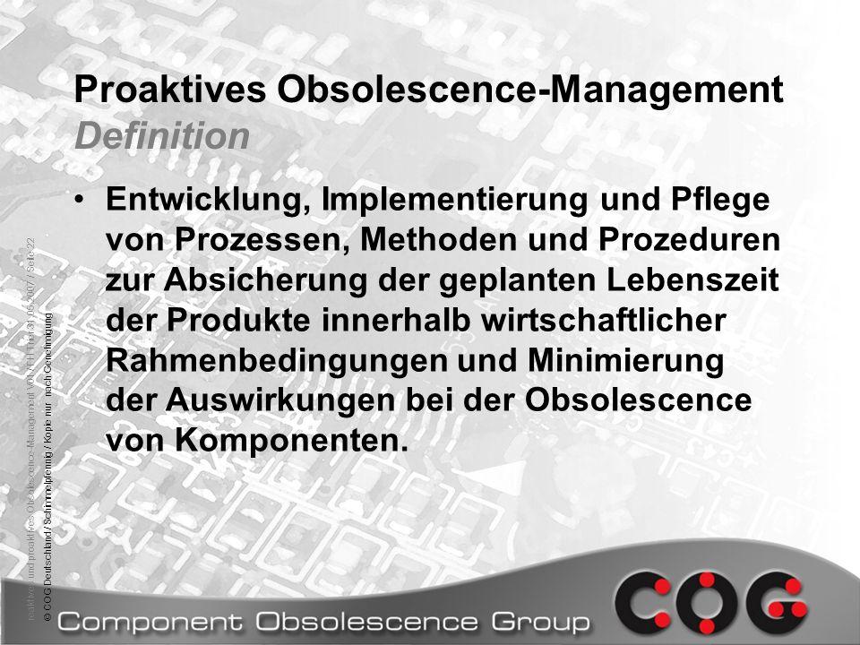 reaktives und proaktives Obsolescence-Management V01 / FH Trier 31.05.2007 / Seite 22© COG Deutschland / Schimmelpfennig / Kopie nur nach Genehmigung