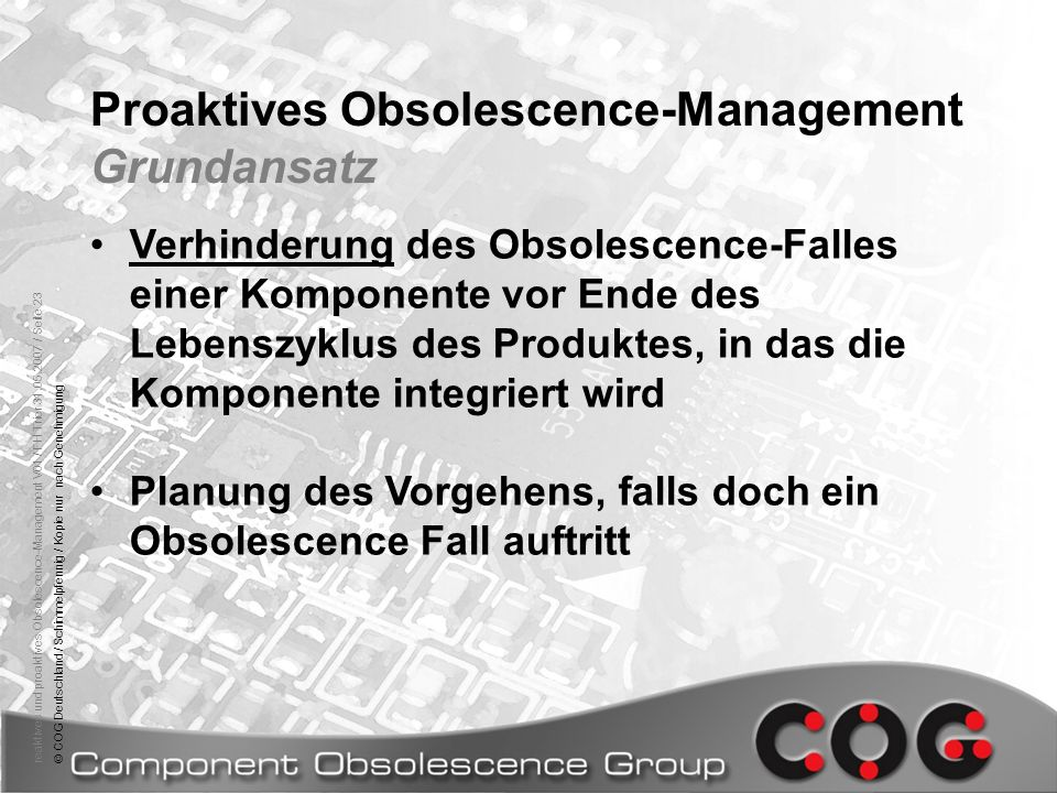 reaktives und proaktives Obsolescence-Management V01 / FH Trier 31.05.2007 / Seite 23© COG Deutschland / Schimmelpfennig / Kopie nur nach Genehmigung