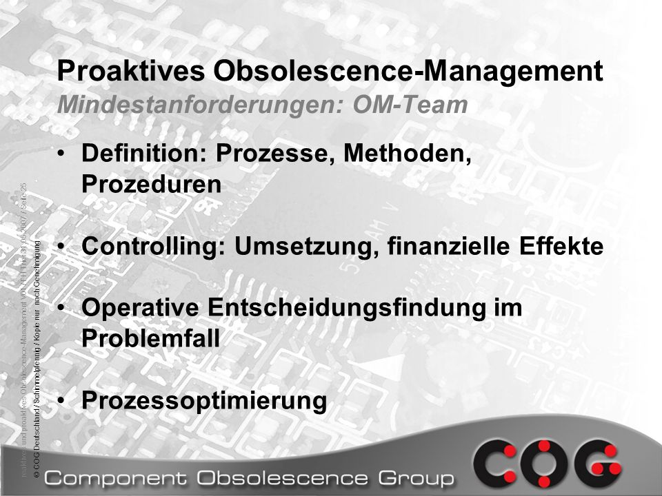 reaktives und proaktives Obsolescence-Management V01 / FH Trier 31.05.2007 / Seite 25© COG Deutschland / Schimmelpfennig / Kopie nur nach Genehmigung