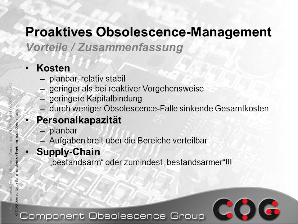 reaktives und proaktives Obsolescence-Management V01 / FH Trier 31.05.2007 / Seite 36© COG Deutschland / Schimmelpfennig / Kopie nur nach Genehmigung