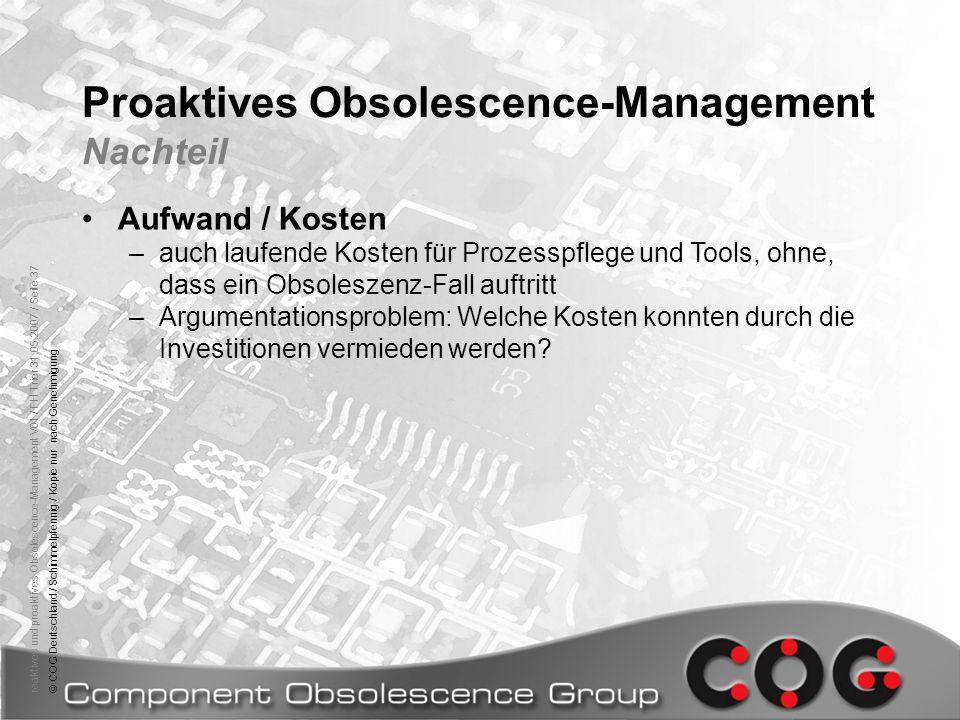 reaktives und proaktives Obsolescence-Management V01 / FH Trier 31.05.2007 / Seite 37© COG Deutschland / Schimmelpfennig / Kopie nur nach Genehmigung