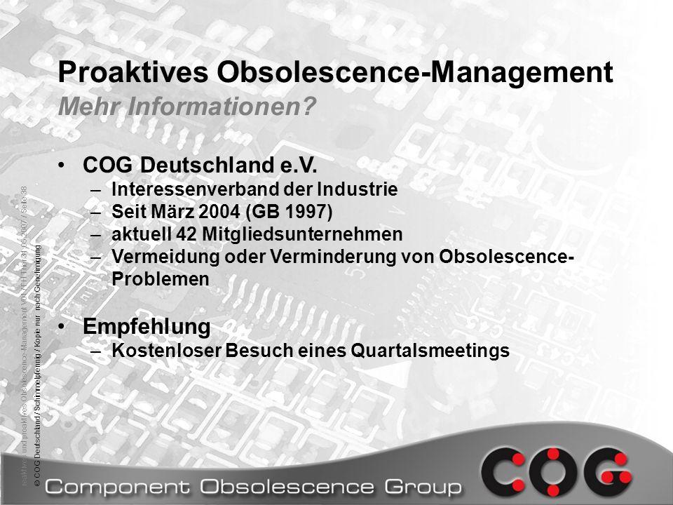 reaktives und proaktives Obsolescence-Management V01 / FH Trier 31.05.2007 / Seite 38© COG Deutschland / Schimmelpfennig / Kopie nur nach Genehmigung