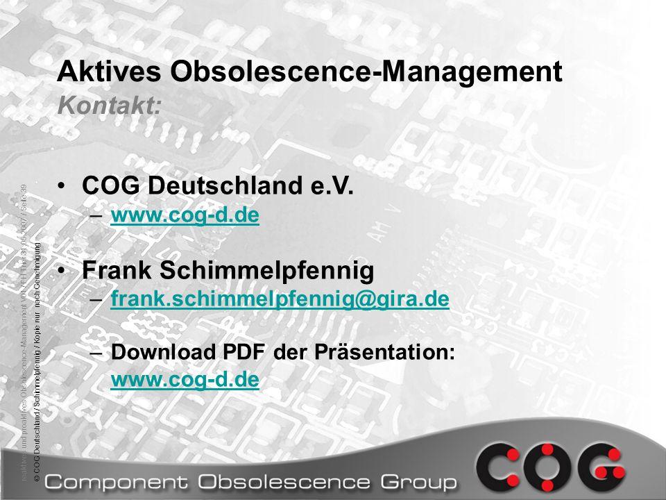 reaktives und proaktives Obsolescence-Management V01 / FH Trier 31.05.2007 / Seite 39© COG Deutschland / Schimmelpfennig / Kopie nur nach Genehmigung