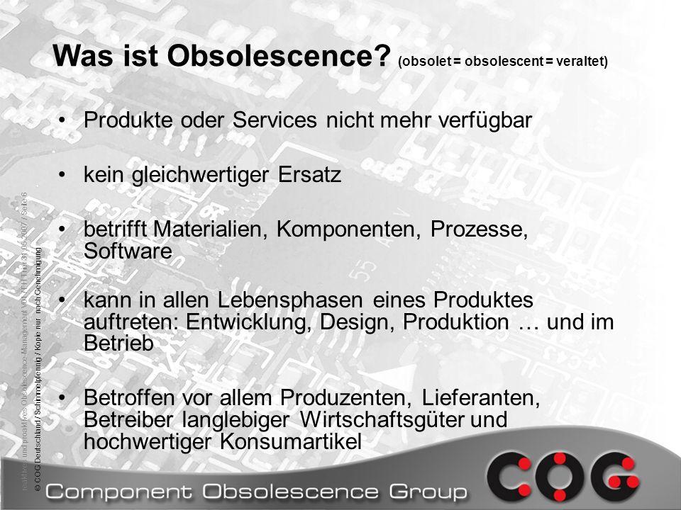 reaktives und proaktives Obsolescence-Management V01 / FH Trier 31.05.2007 / Seite 6© COG Deutschland / Schimmelpfennig / Kopie nur nach Genehmigung W