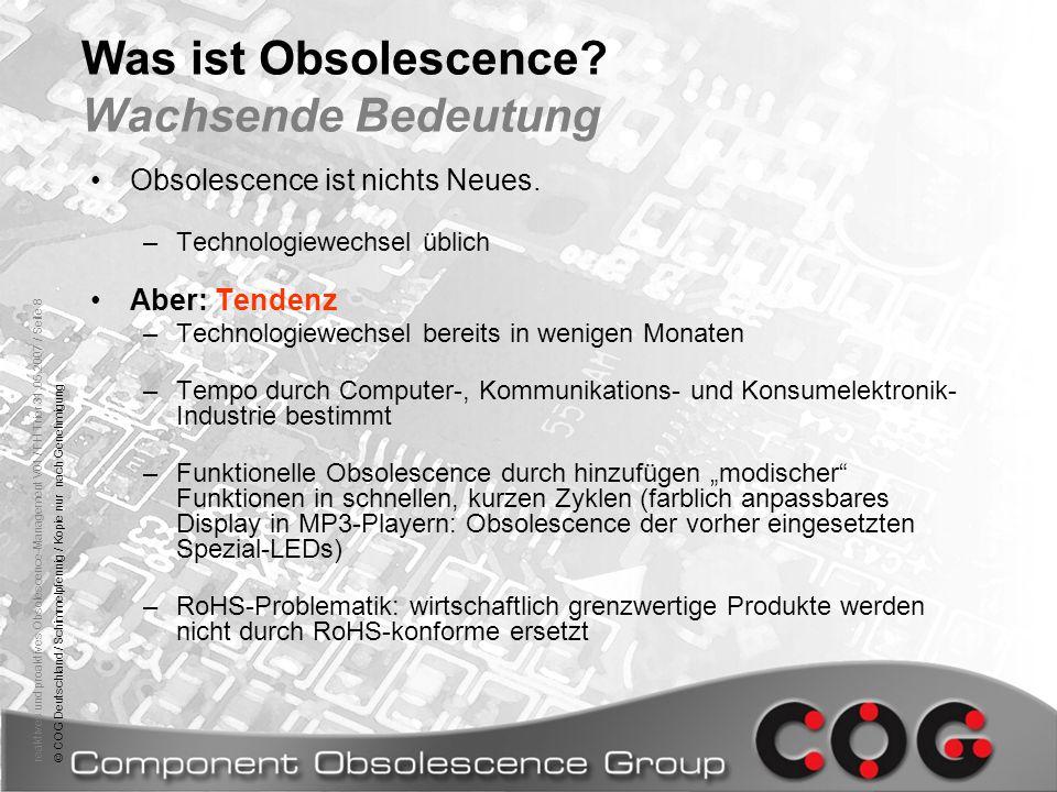 reaktives und proaktives Obsolescence-Management V01 / FH Trier 31.05.2007 / Seite 8© COG Deutschland / Schimmelpfennig / Kopie nur nach Genehmigung W