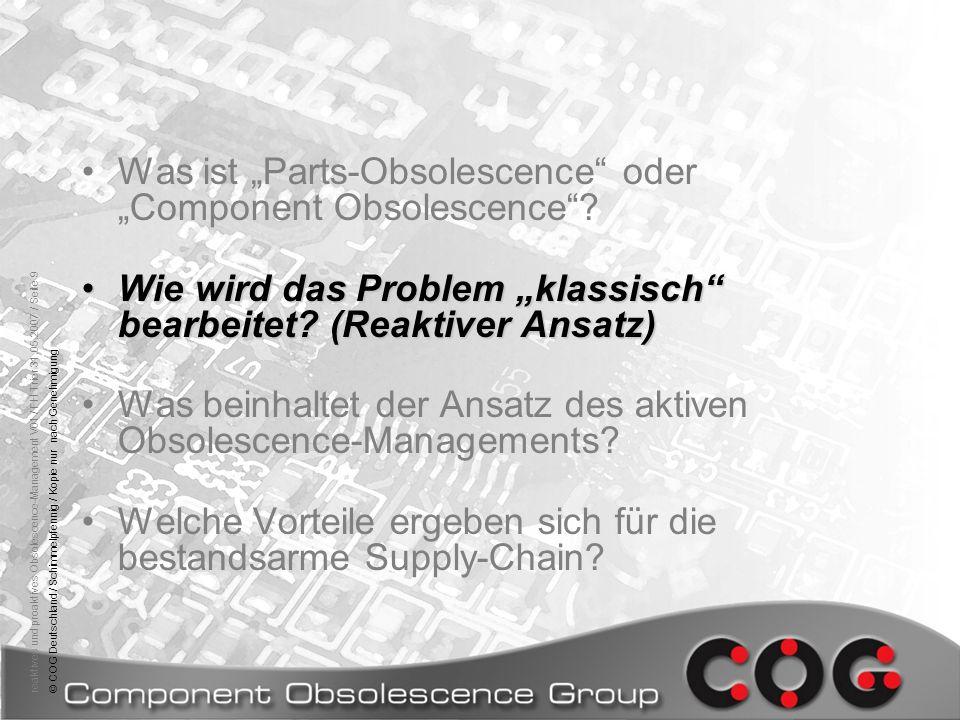 reaktives und proaktives Obsolescence-Management V01 / FH Trier 31.05.2007 / Seite 9© COG Deutschland / Schimmelpfennig / Kopie nur nach Genehmigung W