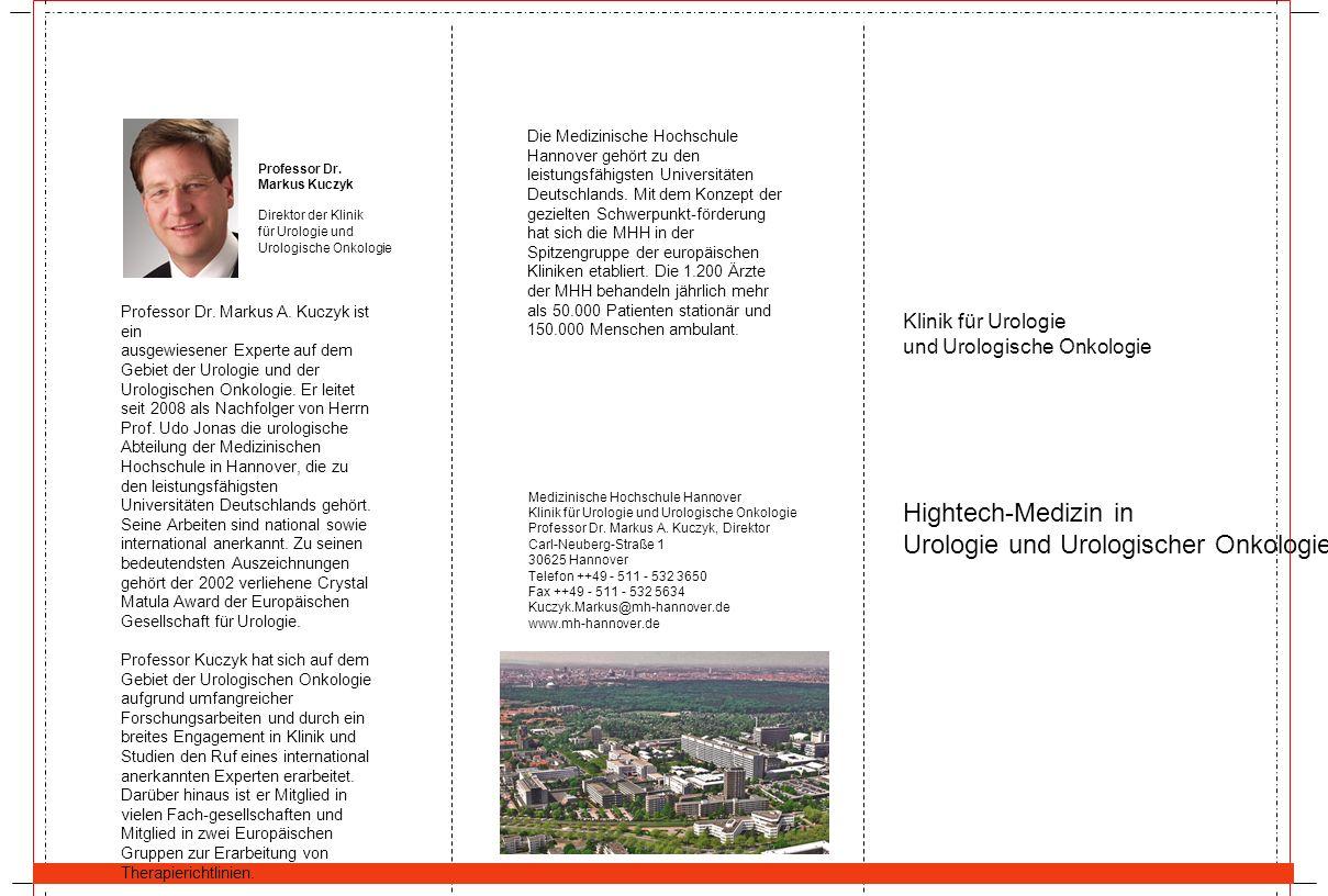 Klinik für Urologie und Urologische Onkologie Hightech-Medizin in Urologie und Urologischer Onkologie Die Medizinische Hochschule Hannover gehört zu d