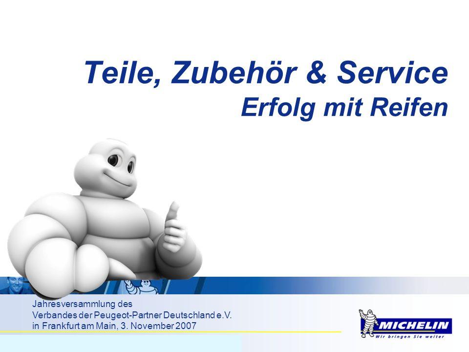 Seite 1, Markus Merkle, Michelin AG & Co. KGaA Teile, Zubehör & Service Erfolg mit Reifen Jahresversammlung des Verbandes der Peugeot-Partner Deutschl