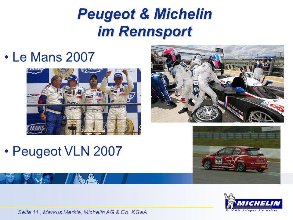 Seite 11, Markus Merkle, Michelin AG & Co. KGaA Peugeot & Michelin im Rennsport Le Mans 2007 Peugeot VLN 2007