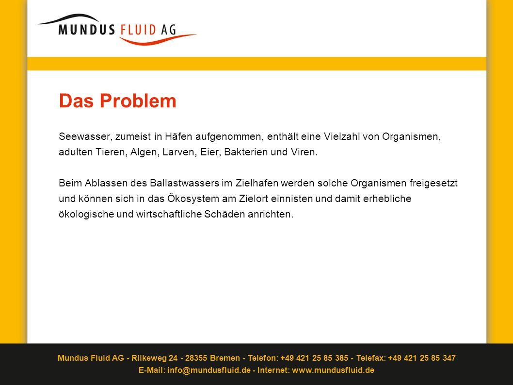 Mundus Fluid AG - Rilkeweg 24 - 28355 Bremen - Telefon: +49 421 25 85 385 - Telefax: +49 421 25 85 347 E-Mail: info@mundusfluid.de - Internet: www.mundusfluid.de BW-Aufbereitung mit der Mundus Fluid Technologie