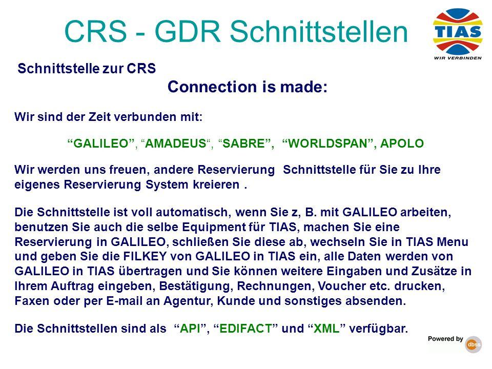 Schnittstelle zur CRS Connection is made: Wir sind der Zeit verbunden mit: GALILEO, AMADEUS, SABRE, WORLDSPAN, APOLO Wir werden uns freuen, andere Res