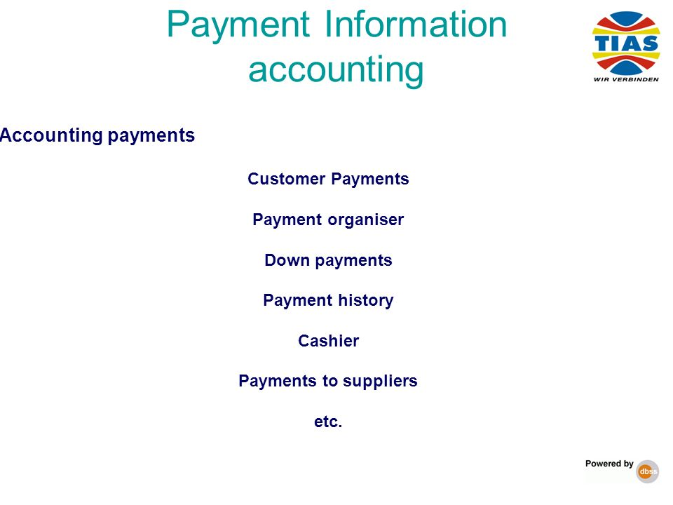 Accounting payments Customer Payments Payment organiser Down payments Payment history Cashier Payments to suppliers etc. Payment Information accountin